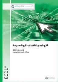 BCS ITQ Level 1 Improving Productivity Using IT by CIA Training Ltd
