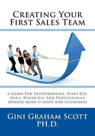 Creating Your First Sales Team by Gini Graham Scott