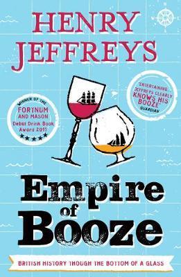 Empire of Booze by Henry Jeffreys