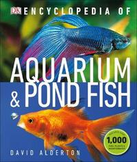Encyclopedia of Aquarium and Pond Fish by DK image