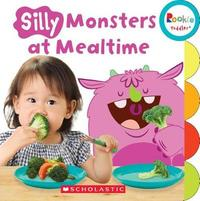 Silly Monsters at Mealtime by Kerilyn Acer