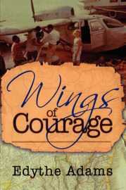 Wings of Courage by Edythe Adams