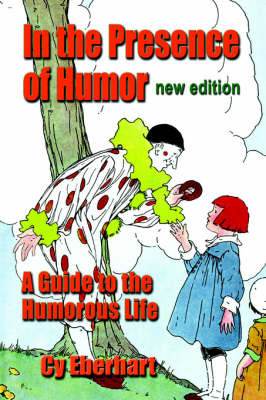 In the Presence of Humor by Cy Eberhart image