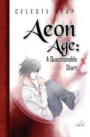Aeon Age: A Questionable Start by Celeste Yeap image