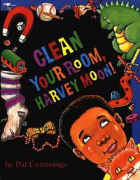Clean Your Room, Harvey Moon! by Pat Cummings image