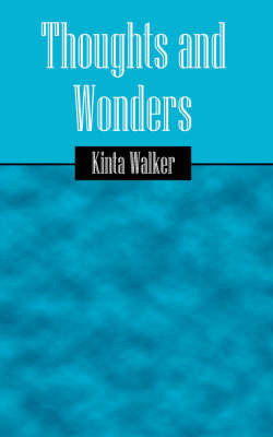 Thoughts and Wonders by Kinta