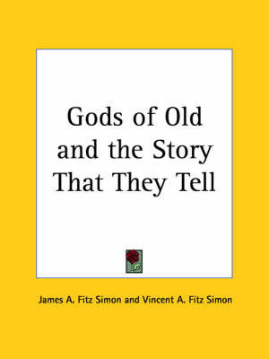 Gods of Old by James A Fitz Simon