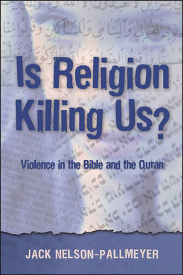 Is Religion Killing Us? by Jack Nelson-Pallmeyer