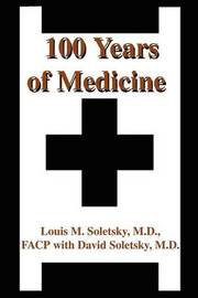 100 Years of Medicine by Louis M Soletsky image