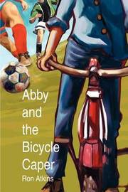 Abby and the Bicycle Caper by Ron Atkins image