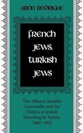 French Jews, Turkish Jews by Aron Rodrigue