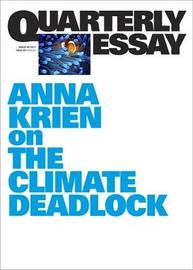 The Long Goodbye: Coal, Coral and Australia's Climate Deadlock: Quarterly Essay 66 by Anna Krien