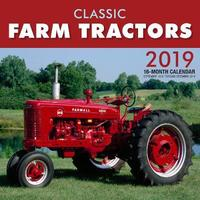 Classic Farm Tractors 2019 by Editors of Motorbooks