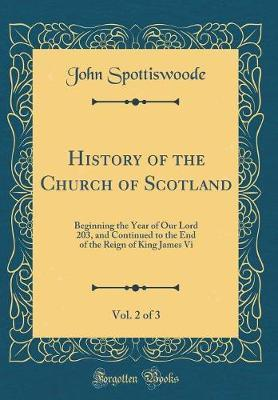 History of the Church of Scotland, Vol. 2 of 3 by John Spottiswoode image