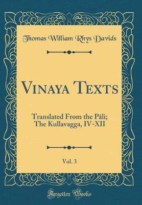 Vinaya Texts, Vol. 3 by Thomas William Rhys Davids