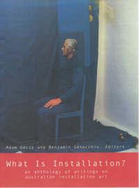 What Is Installation? by Adam Geczy
