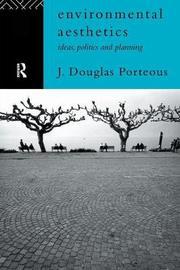 Environmental Aesthetics by J.Douglas Porteous