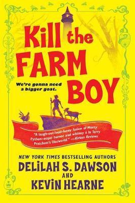 Kill the Farm Boy by Kevin Hearne