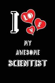 I Love My Awesome Scientist by Lovely Hearts Publishing