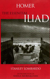 The Essential Iliad by Homer