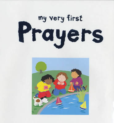 My Very First Prayers: A Special Gift by Lois Rock