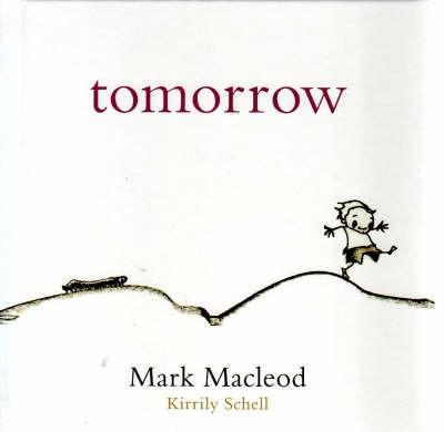 Tomorrow by Mark MacLeod