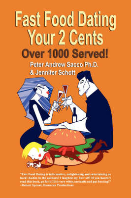 Fast Food Dating Your 2 Cents by Peter, Andrew Sacco PhD