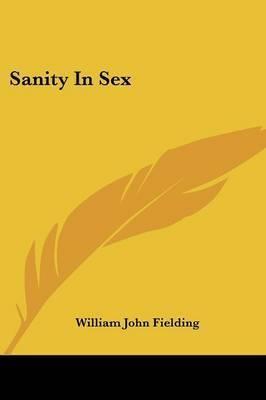Sanity in Sex by William John Fielding