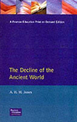 The Decline of the Ancient World by A.H.M. Jones