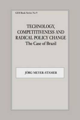 Technology, Competitiveness and Radical Policy Change by Jorg Meyer-Stamer image