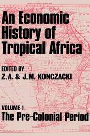 An Economic History of Tropical Africa by J. M. Konczacki image