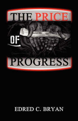 The Price of Progress by Edred C. Bryan image