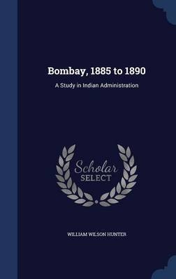 Bombay, 1885 to 1890 by William Wilson Hunter image