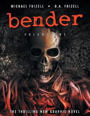Bender, Volume 1 by Michael L Frizell