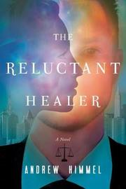 The Reluctant Healer by Andrew D. Himmel image