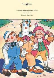 Raggedy Ann in Cookie Land - Illustrated by Johnny Gruelle by Johnny Gruelle