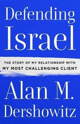 Defending Israel by Alan M Dershowitz