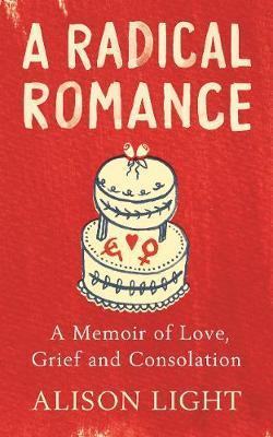 A Radical Romance by Alison Light