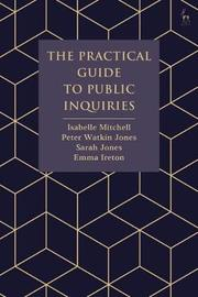 The Practical Guide to Public Inquiries by Isabelle Mitchell