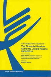 A Practitioners Guide to the Financial Services Authority Listing Regime: 2009/2010 by Sally Dewar image