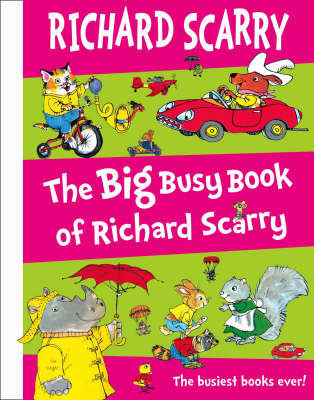 The Big Busy Book of Richard Scarry by Richard Scarry