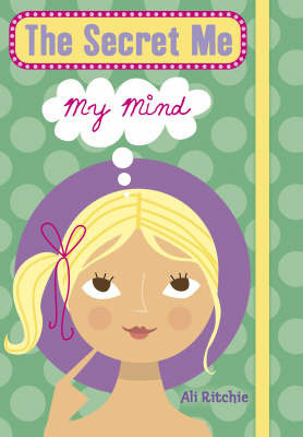 The Secret Me: My Mind by Ali Ritchie