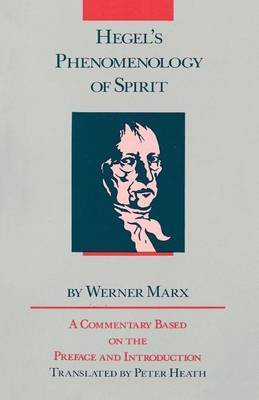 "Hegel's ""Phenomenology of Spirit"" - Its Point and Purpose by Werner Marx"