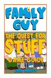 Family Guy: The Quest for Stuff Game Guide by Josh Abbott