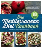 The Mediterranean Diet Cookbook by Catherine Itsiopoulos