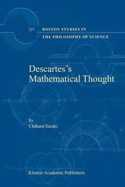 Descartes's Mathematical Thought by C. Sasaki