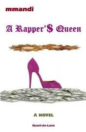 A Rapper'$ Queen by Mmandi