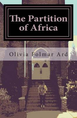 The Partition of Africa by Olivia Folmar Ard