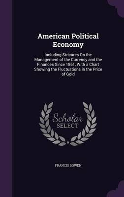 American Political Economy by Francis Bowen image