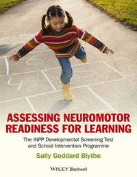 Assessing Neuromotor Readiness for Learning by Sally Goddard Blythe
